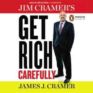 Jim Cramer's Get Rich Carefully audiobook cover art