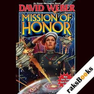 Mission of Honor: Honor Harrington, Book 12 audiobook cover art