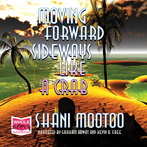 Moving Forward Sideways Like a Crab audiobook cover art