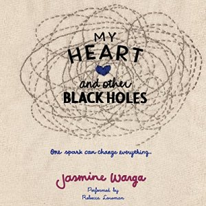 My Heart and Other Black Holes audiobook cover art