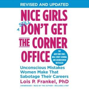Nice Girls Don't Get the Corner Office audiobook cover art