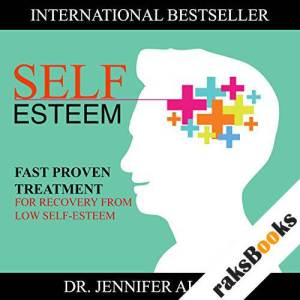 Self-Esteem: Fast Proven Treatment for Recovery from Low Self-Esteem audiobook cover art