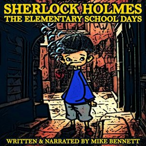 Sherlock Holmes: The Elementary School Days audiobook cover art