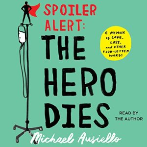 Spoiler Alert: The Hero Dies audiobook cover art