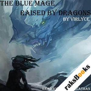 The Blue Mage Raised by Dragons audiobook cover art