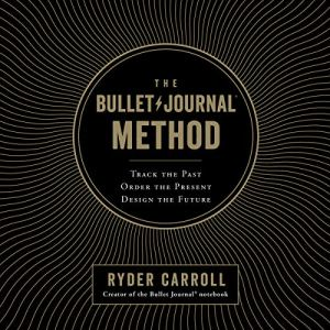 The Bullet Journal Method audiobook cover art