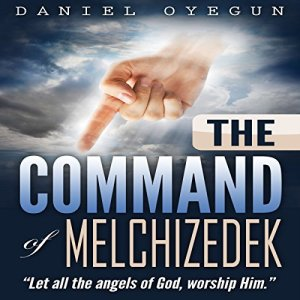 The Command of Melchizedek audiobook cover art