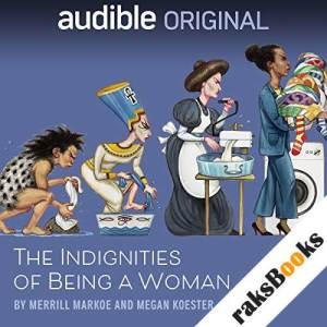 The Indignities of Being a Woman audiobook cover art