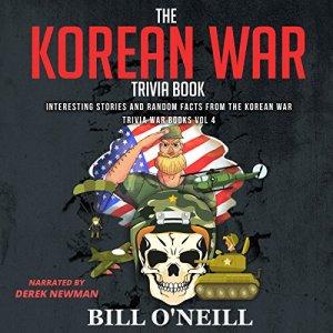 The Korean War Trivia Book: Interesting Stories and Random Facts from the Korean War audiobook cover art