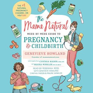 The Mama Natural Week-by-Week Guide to Pregnancy and Childbirth audiobook cover art