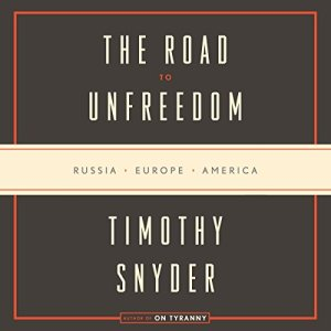 The Road to Unfreedom audiobook cover art