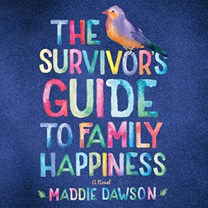 The Survivor's Guide to Family Happiness audiobook cover art