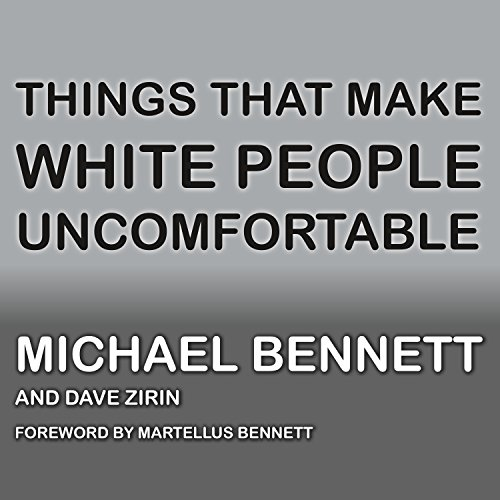 Things That Make White People Uncomfortable audiobook cover art