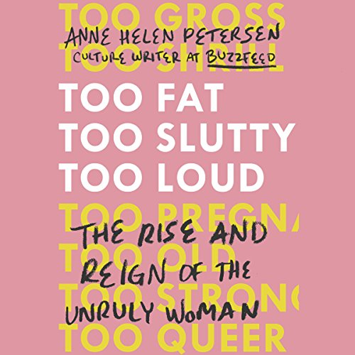 Too Fat, Too Slutty, Too Loud audiobook cover art