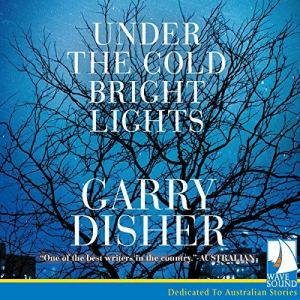 Under the Cold Bright Lights audiobook cover art