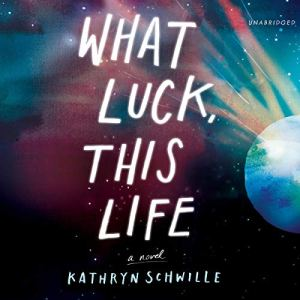 What Luck, This Life audiobook cover art