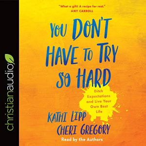 You Don't Have to Try So Hard audiobook cover art