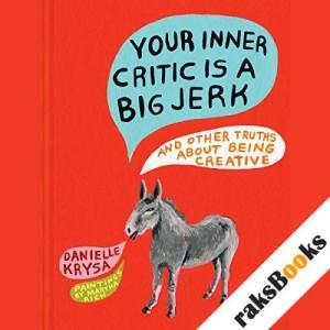 Your Inner Critic Is a Big Jerk audiobook cover art