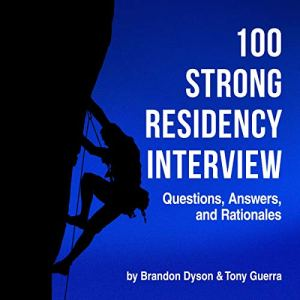 100 Strong Residency Interview Questions, Answers, and Rationales audiobook cover art