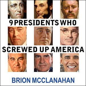 9 Presidents Who Screwed Up America audiobook cover art