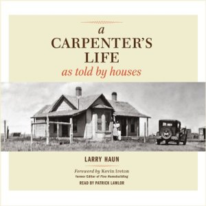 A Carpenter's Life as Told by Houses audiobook cover art