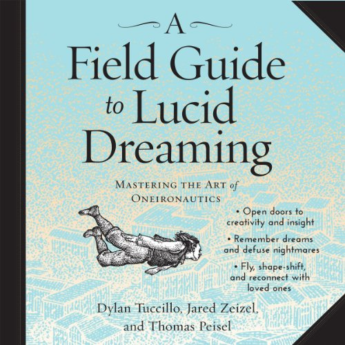 A Field Guide to Lucid Dreaming audiobook cover art