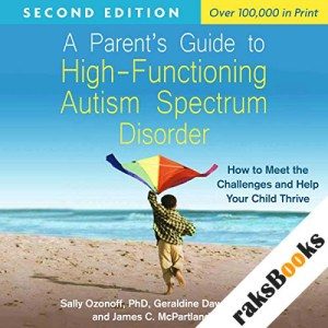 A Parent's Guide to High-Functioning Autism Spectrum Disorder, Second Edition audiobook cover art