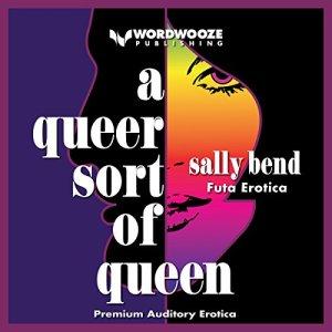A Queer Sort of Queen: Futa Erotica audiobook cover art