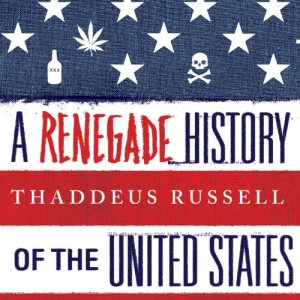 A Renegade History of the United States audiobook cover art