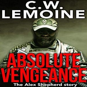 Absolute Vengeance: The Alex Shepherd Story audiobook cover art