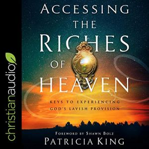 Accessing the Riches of Heaven audiobook cover art