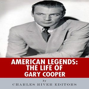 American Legends: The Life of Gary Cooper audiobook cover art