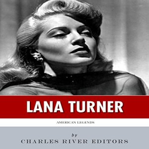 American Legends: The Life of Lana Turner audiobook cover art