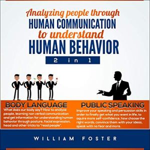 Analyzing People Through Human Communication to Understand Human Behavior: 2 in 1 audiobook cover art