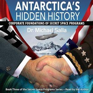 Antarctica's Hidden History: Corporate Foundations of Secret Space Programs audiobook cover art