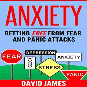 Anxiety: Getting Free from Fear and Panic Attacks audiobook cover art