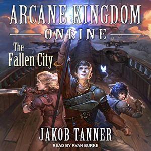 Arcane Kingdom Online: The Fallen City audiobook cover art