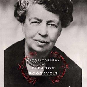 Autobiography of Eleanor Roosevelt audiobook cover art