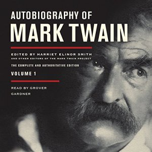 Autobiography of Mark Twain, Volume 1 audiobook cover art
