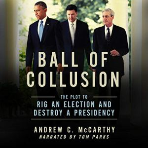 Ball of Collusion: The Plot to Rig an Election and Destroy a Presidency audiobook cover art