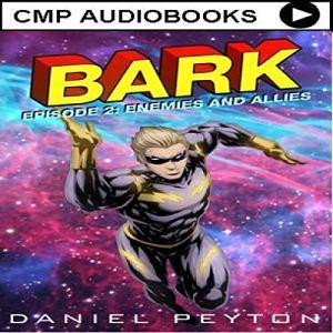 Bark, Episode II: Enemies and Allies audiobook cover art