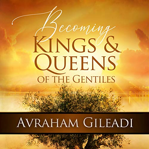 Becoming Kings and Queens of the Gentiles audiobook cover art
