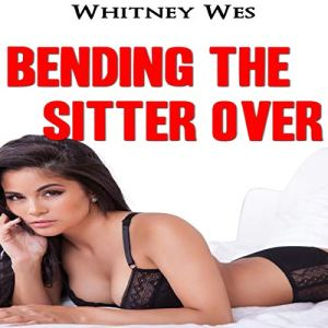 Bending the Sitter Over audiobook cover art