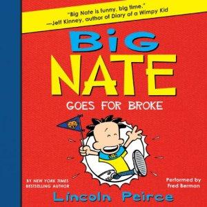 Big Nate Goes for Broke audiobook cover art