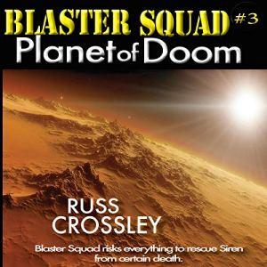 Blaster Squad #3: Planet of Doom audiobook cover art