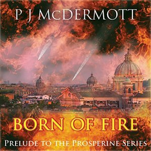 Born of Fire: The Prelude to The Alien Corps audiobook cover art