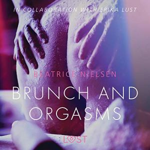 Brunch and Orgasms audiobook cover art