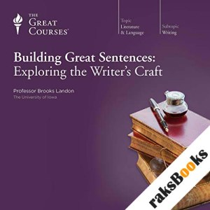 Building Great Sentences: Exploring the Writer's Craft audiobook cover art