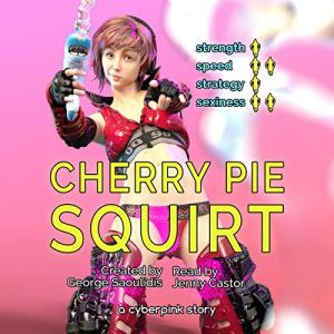 Cherry Pie: Squirt audiobook cover art