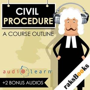 Civil Procedure AudioLearn - A Course Outline audiobook cover art